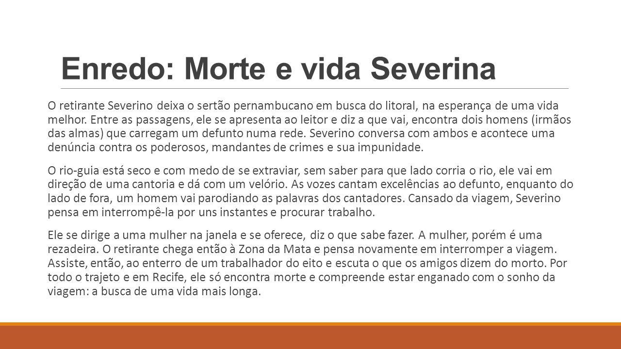 Enredo: Morte e vida Severina
