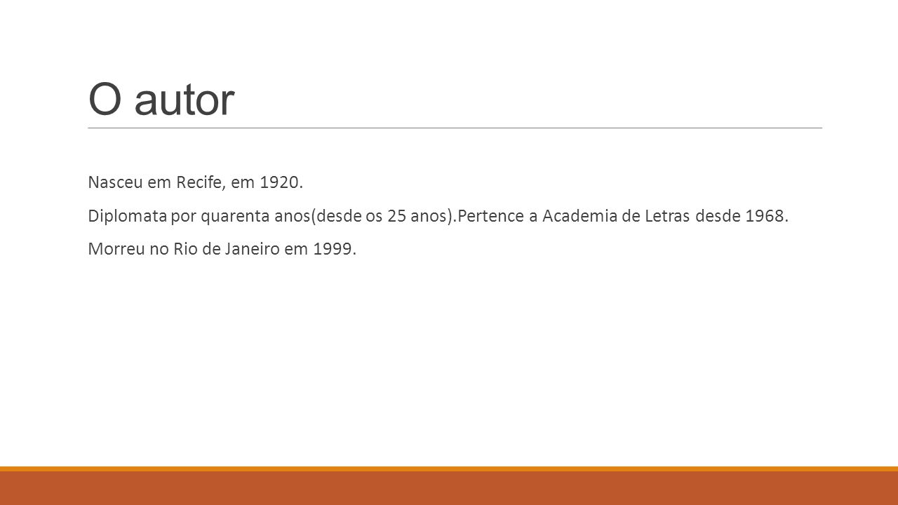 O autor Nasceu em Recife, em 1920.