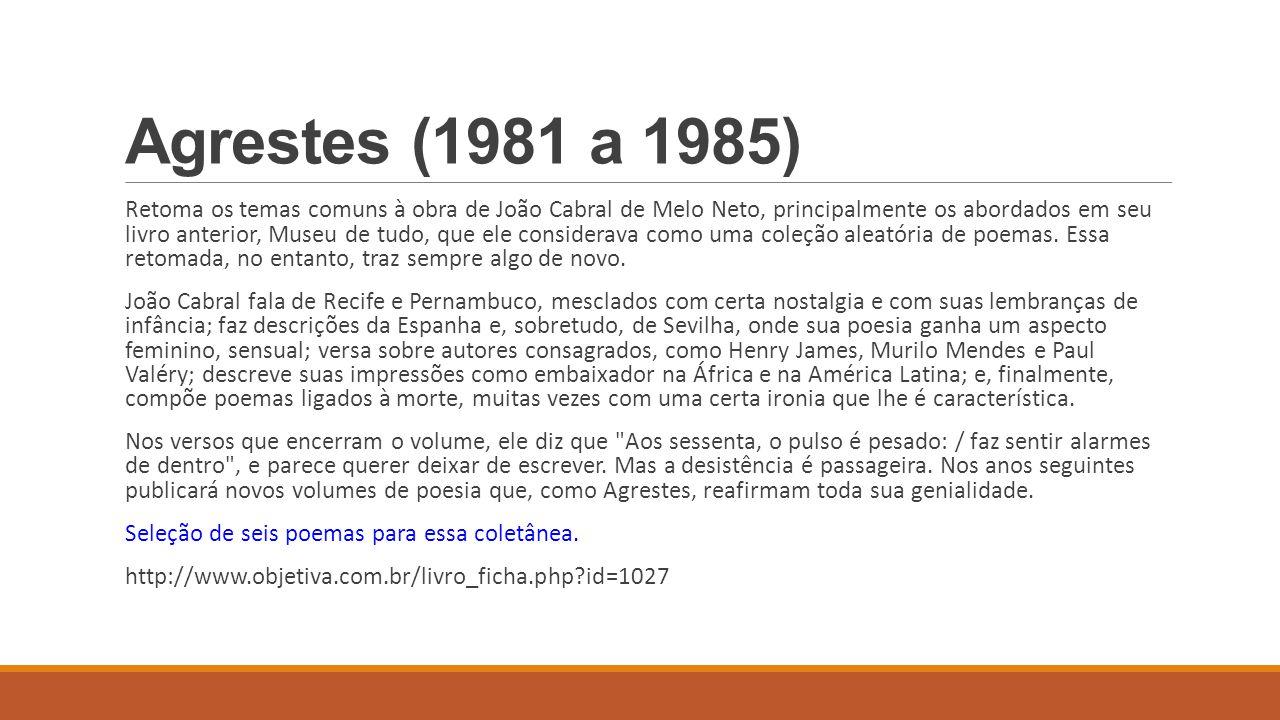 Agrestes (1981 a 1985)
