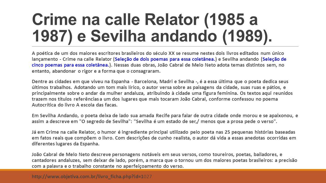 Crime na calle Relator (1985 a 1987) e Sevilha andando (1989).