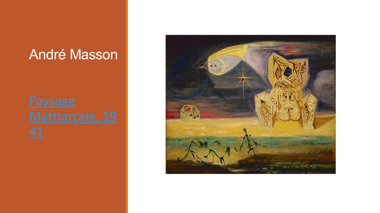 André Masson Paysage Matriarcale, 19 41