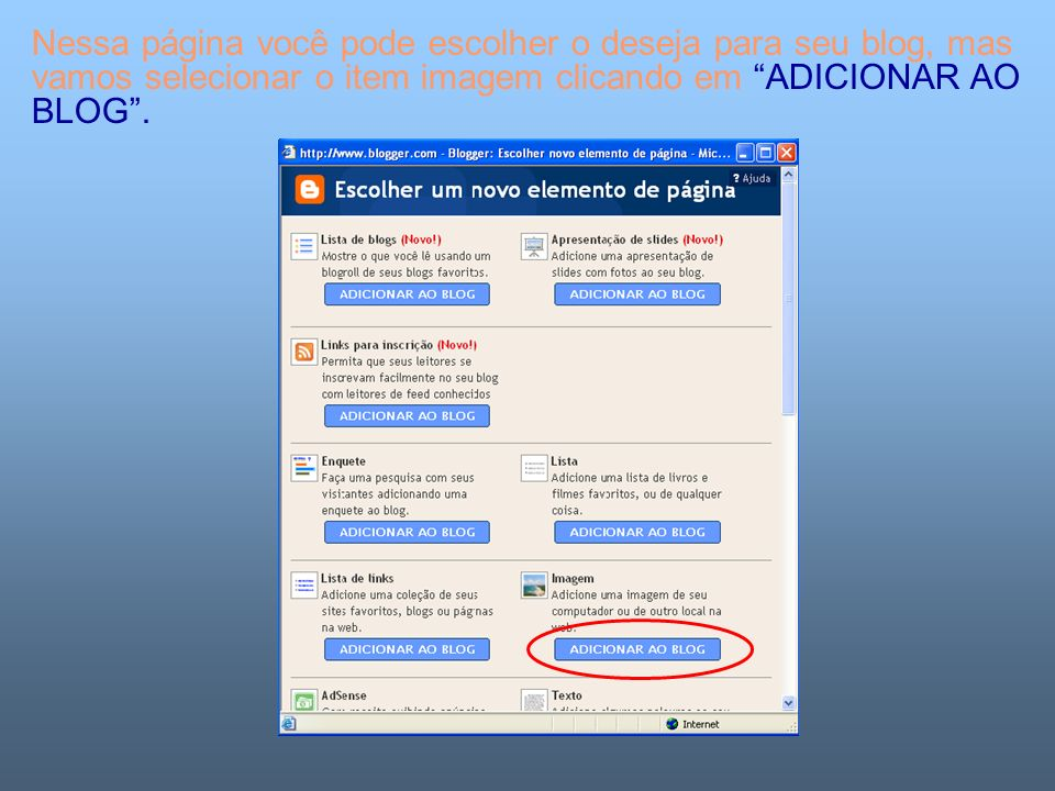 Nessa página você pode escolher o deseja para seu blog, mas vamos selecionar o item imagem clicando em ADICIONAR AO BLOG .