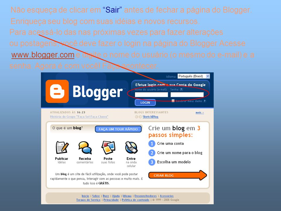 Não esqueça de clicar em Sair antes de fechar a página do Blogger