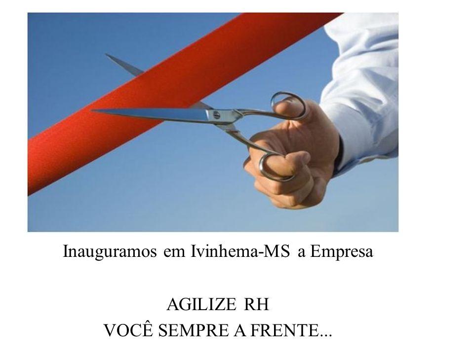 Inauguramos em Ivinhema-MS a Empresa