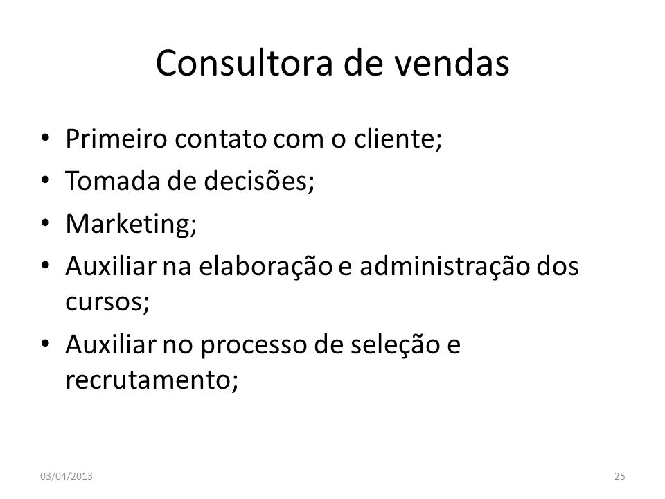 Consultora de vendas Primeiro contato com o cliente;