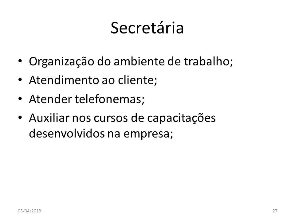 Secretária Organização do ambiente de trabalho;