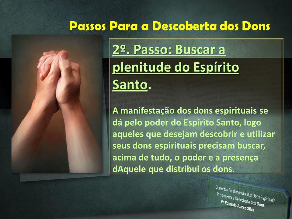 2º. Passo: Buscar a plenitude do Espírito Santo.