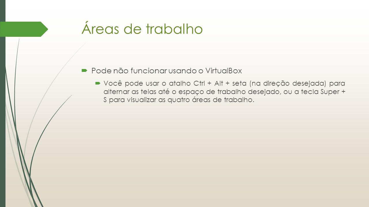 Áreas de trabalho Pode não funcionar usando o VirtualBox