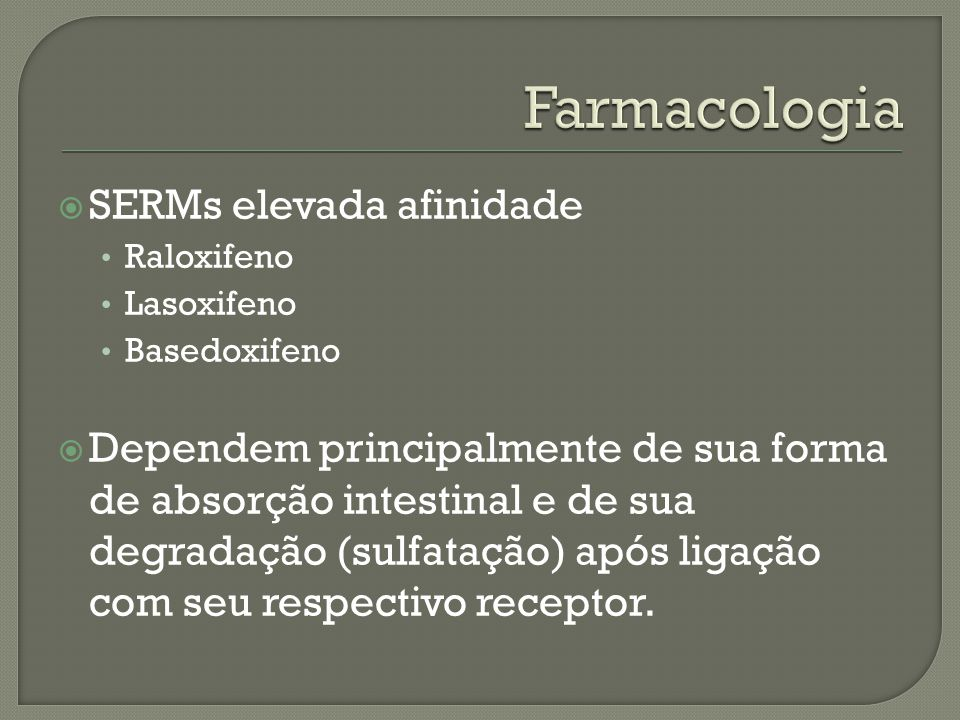Farmacologia SERMs elevada afinidade