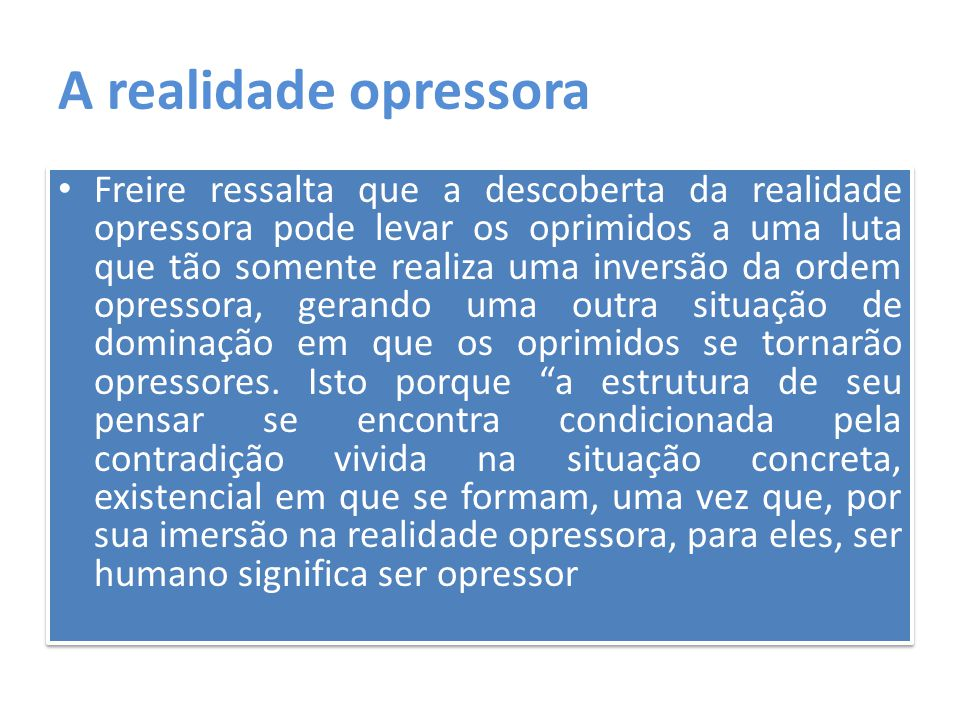 A realidade opressora