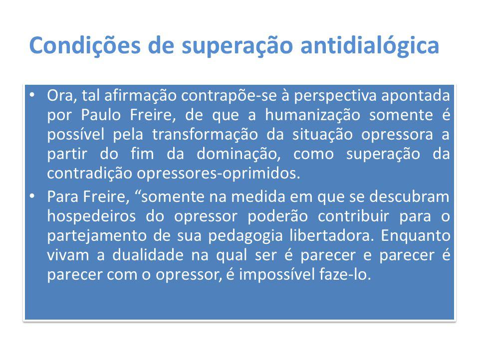 Condições de superação antidialógica