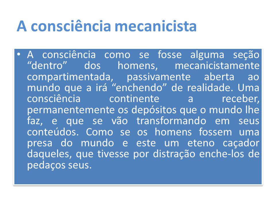 A consciência mecanicista