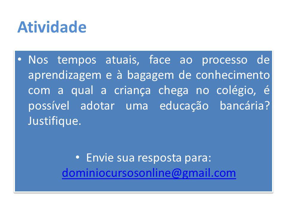 Envie sua resposta para: dominiocursosonline@gmail.com