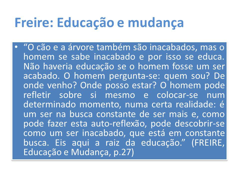 Freire: Educação e mudança