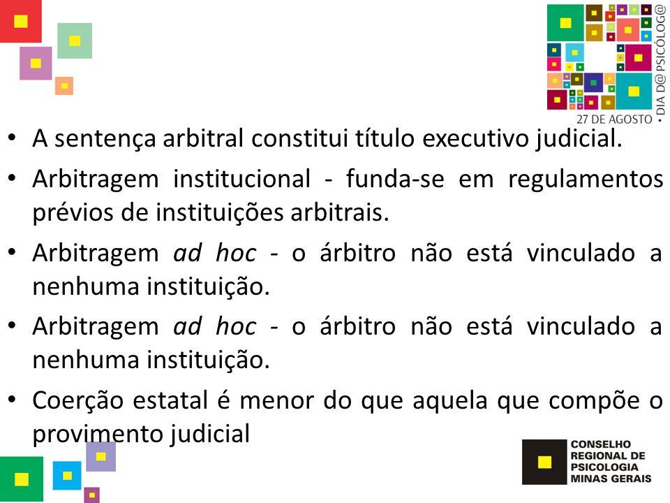 A sentença arbitral constitui título executivo judicial.