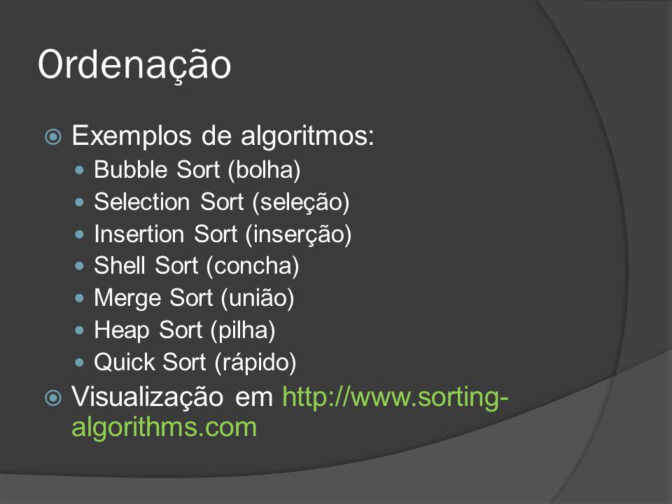 Ordenação Exemplos de algoritmos: