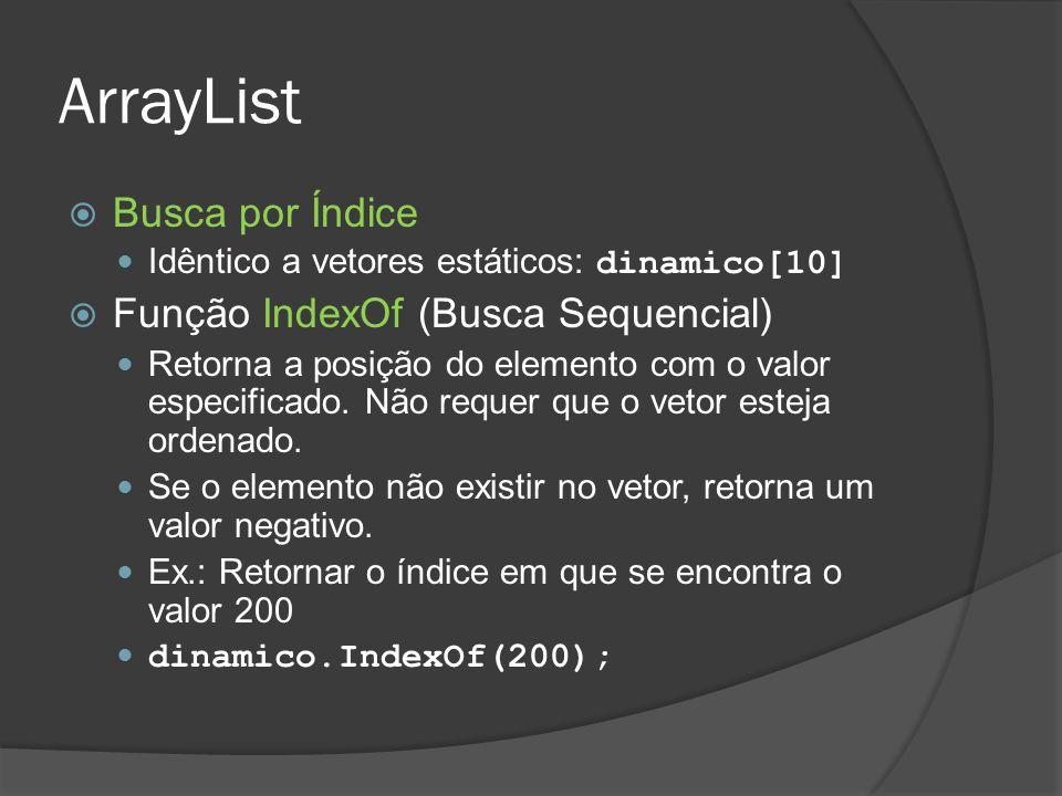 ArrayList Busca por Índice Função IndexOf (Busca Sequencial)