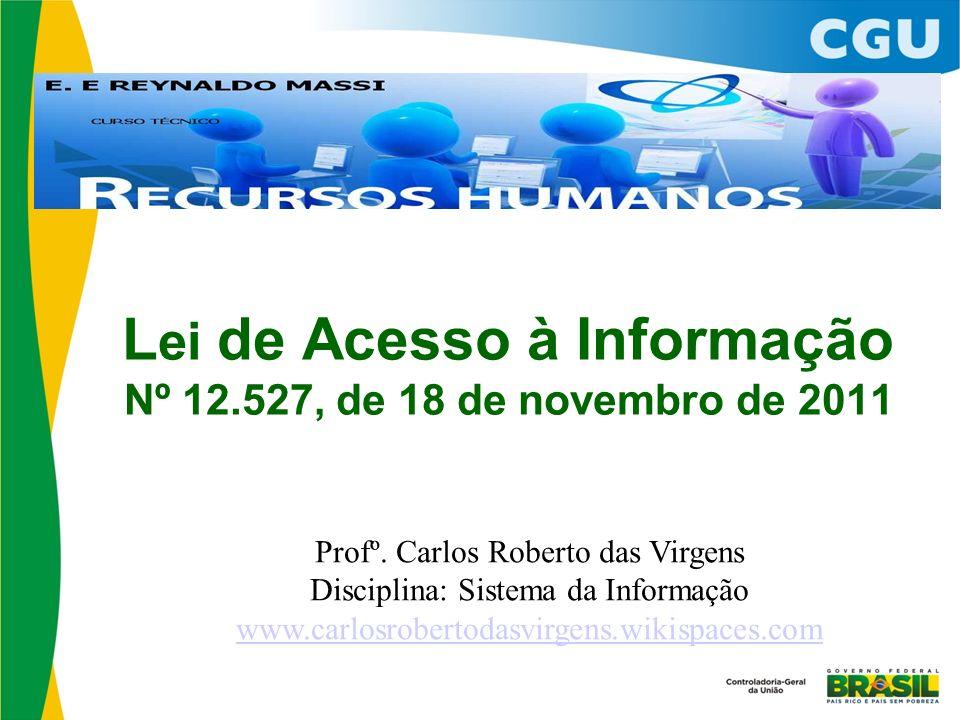 Lei de Acesso à Informação Nº 12.527, de 18 de novembro de 2011