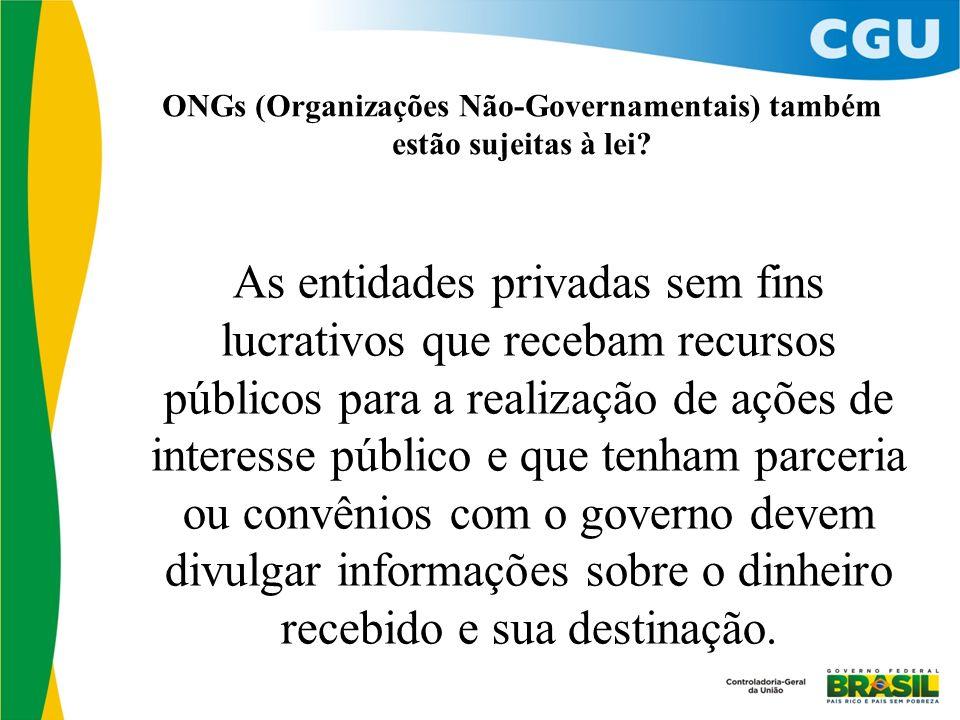 ONGs (Organizações Não-Governamentais) também estão sujeitas à lei