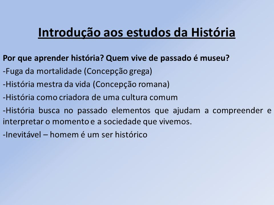 Introdução aos estudos da História