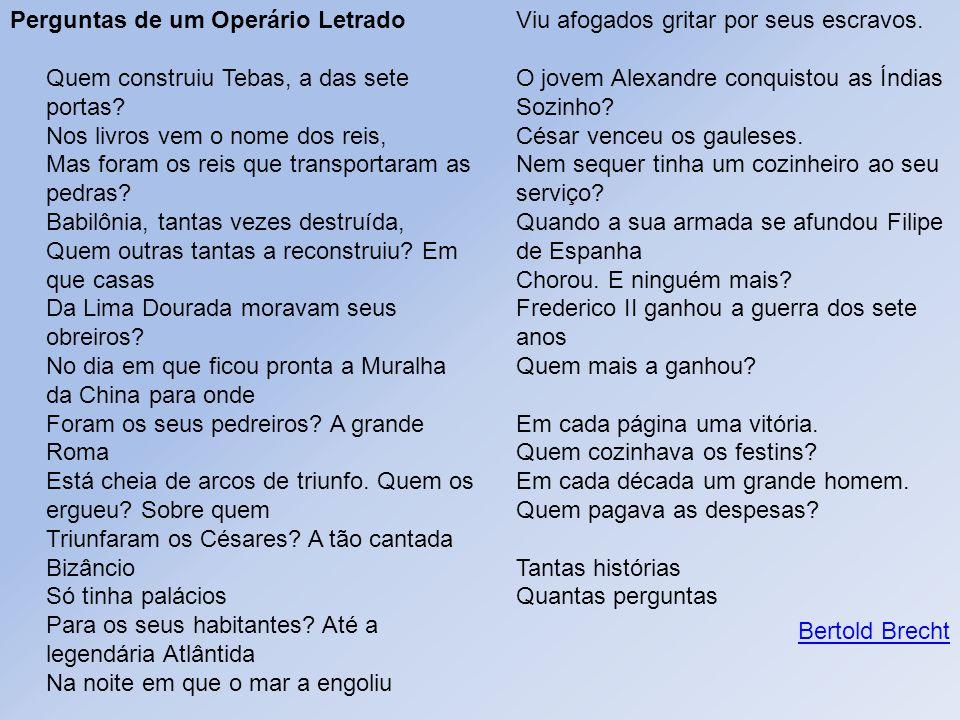Perguntas de um Operário Letrado Quem construiu Tebas, a das sete portas.