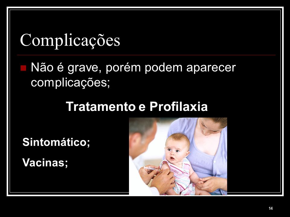 Complicações Tratamento e Profilaxia