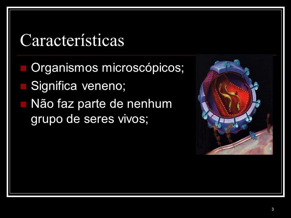 Características Organismos microscópicos; Significa veneno;