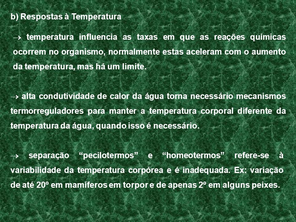b) Respostas à Temperatura