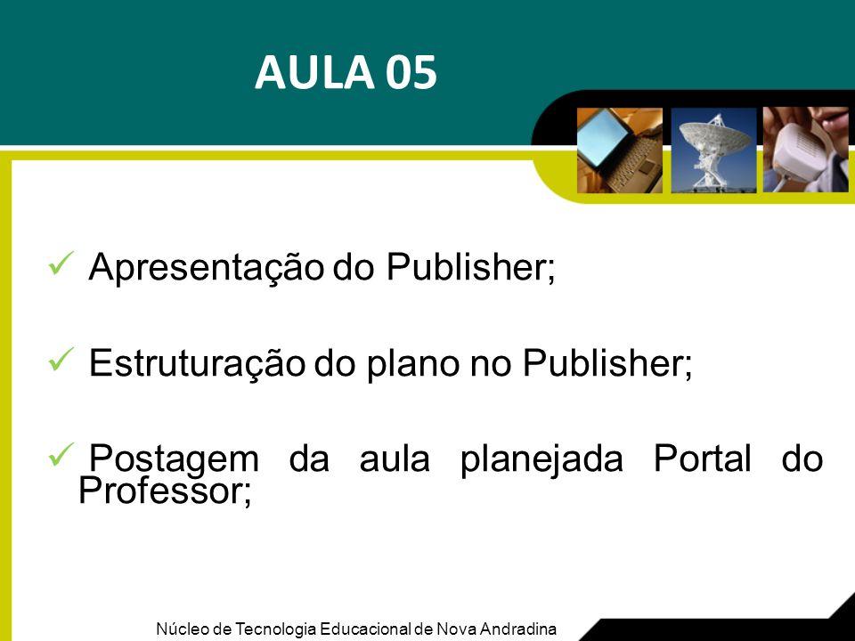 AULA 05 Apresentação do Publisher; Estruturação do plano no Publisher;