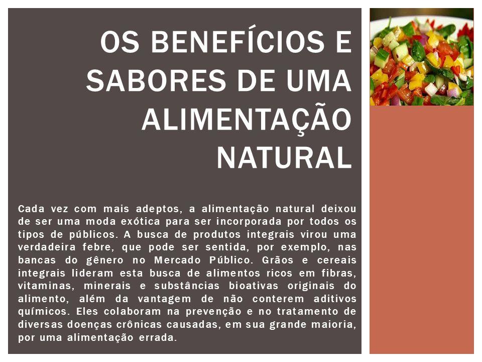 OS BENEFÍCIOS E SABORES DE UMA ALIMENTAÇÃO NATURAL