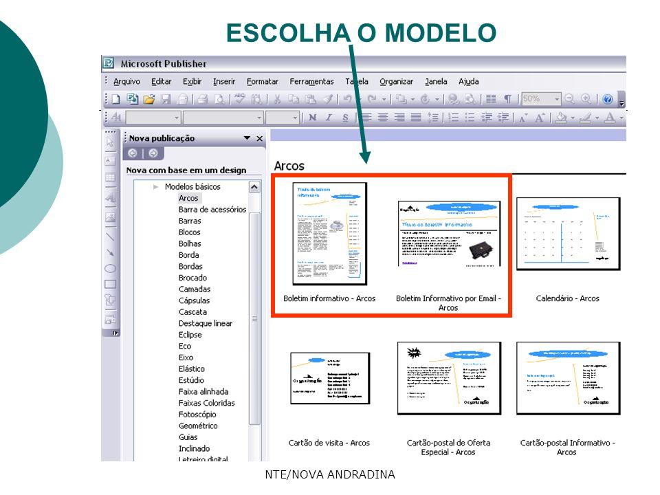 ESCOLHA O MODELO NTE/NOVA ANDRADINA