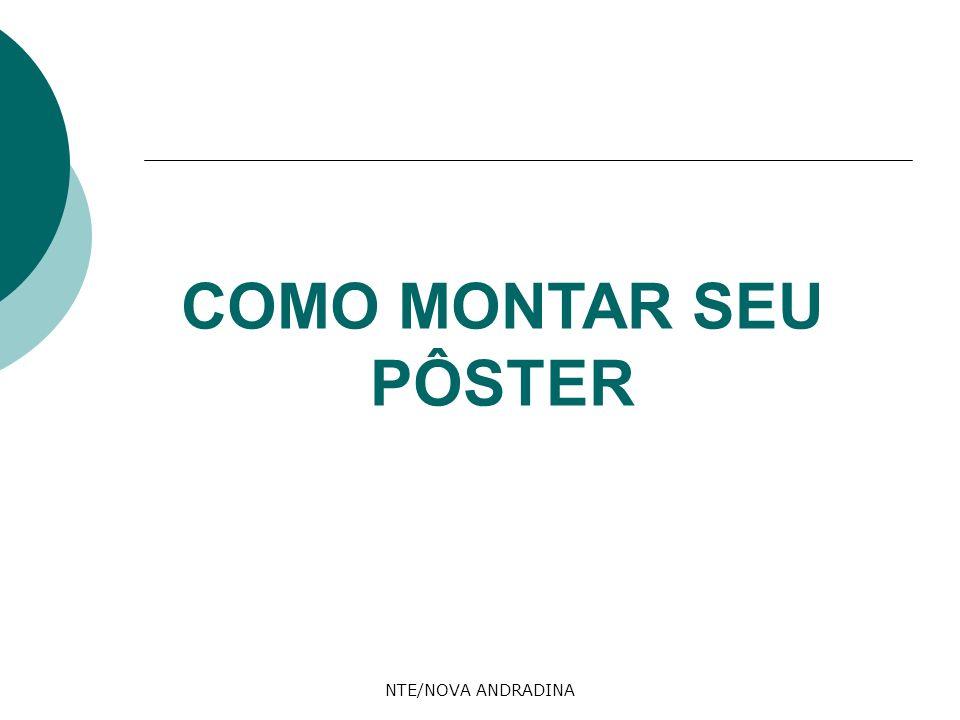 COMO MONTAR SEU PÔSTER NTE/NOVA ANDRADINA