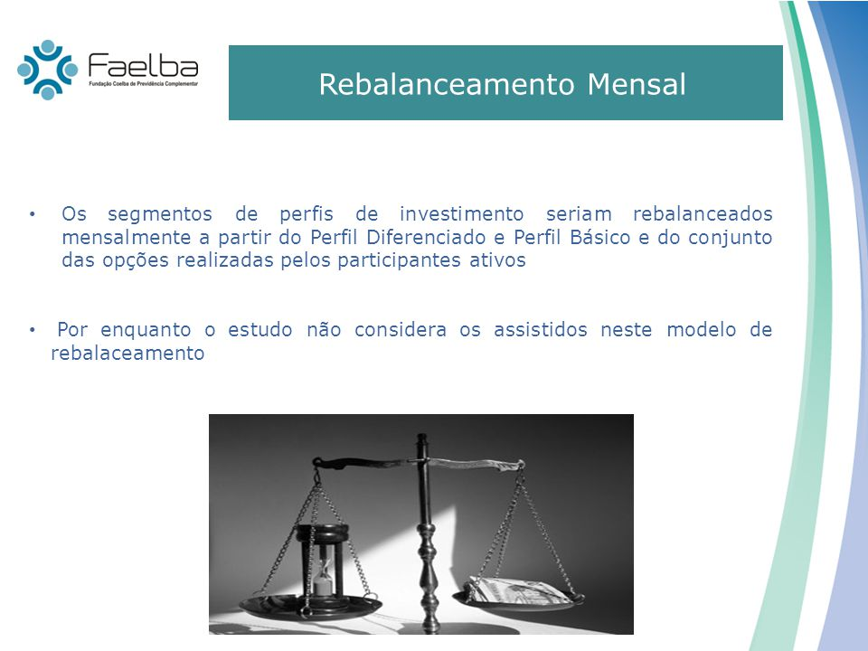 Mudanças promovidas pelo Conselho Deliberativo Rebalanceamento Mensal
