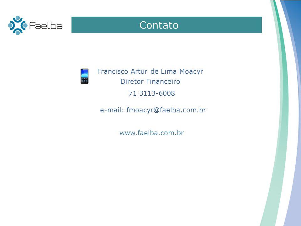 Contato Francisco Artur de Lima Moacyr Diretor Financeiro 71 3113-6008