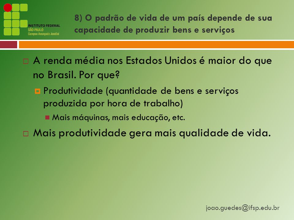 A renda média nos Estados Unidos é maior do que no Brasil. Por que