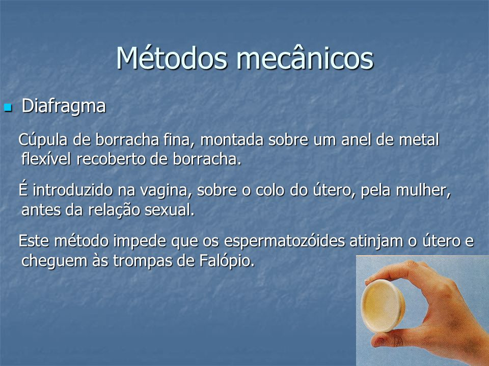 Métodos mecânicos Diafragma