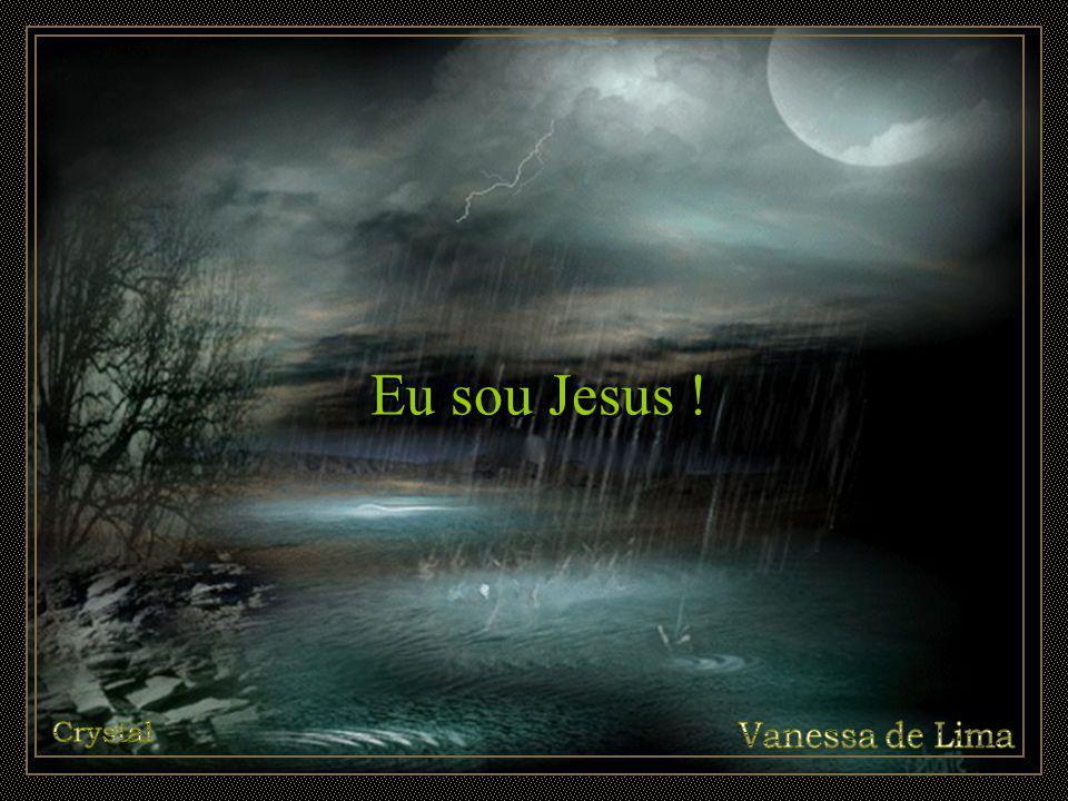 Eu sou Jesus !