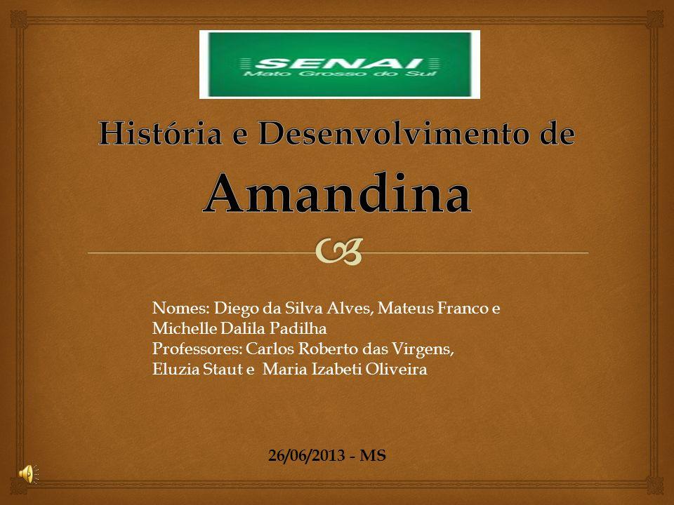 História e Desenvolvimento de Amandina