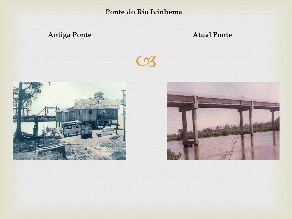 Ponte do Rio Ivinhema. Antiga Ponte Atual Ponte
