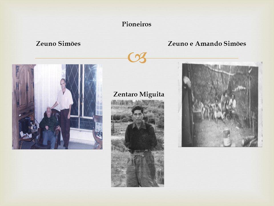 Pioneiros Zeuno Simões Zeuno e Amando Simões Zentaro Miguita