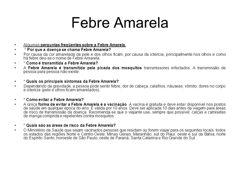 Febre Amarela Algumas perguntas freqüentes sobre a Febre Amarela: