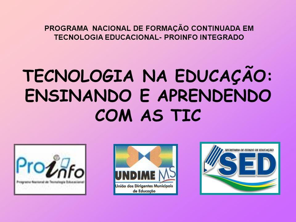 TECNOLOGIA NA EDUCAÇÃO: ENSINANDO E APRENDENDO COM AS TIC