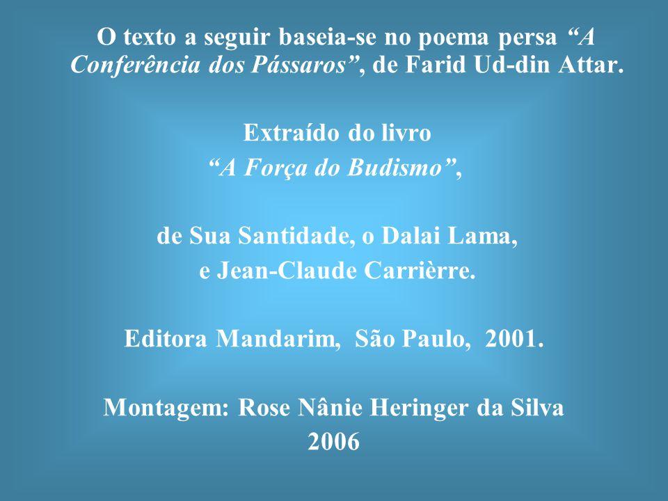 de Sua Santidade, o Dalai Lama, e Jean-Claude Carrièrre.
