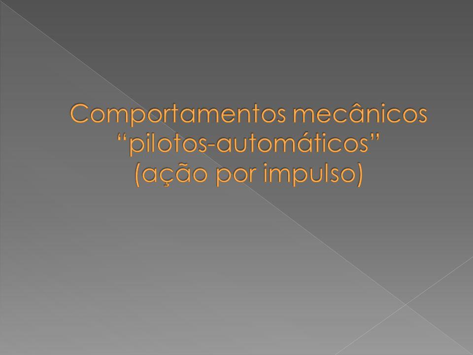 Comportamentos mecânicos pilotos-automáticos (ação por impulso)