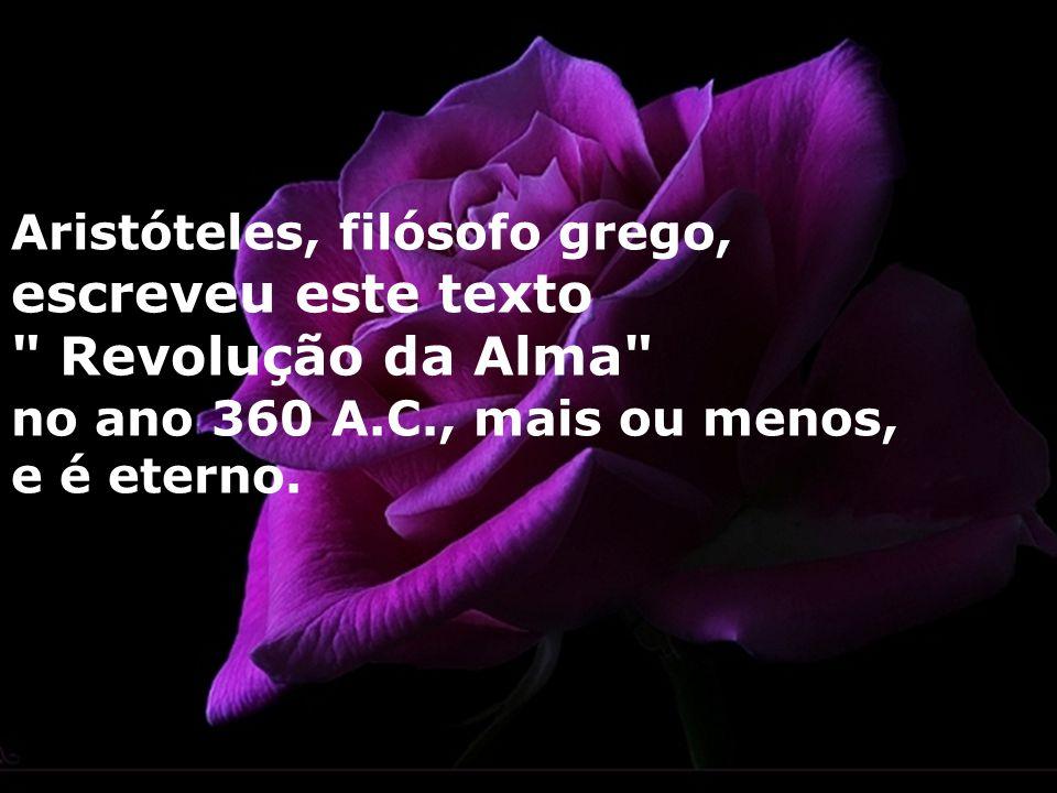 escreveu este texto Revolução da Alma Aristóteles, filósofo grego,