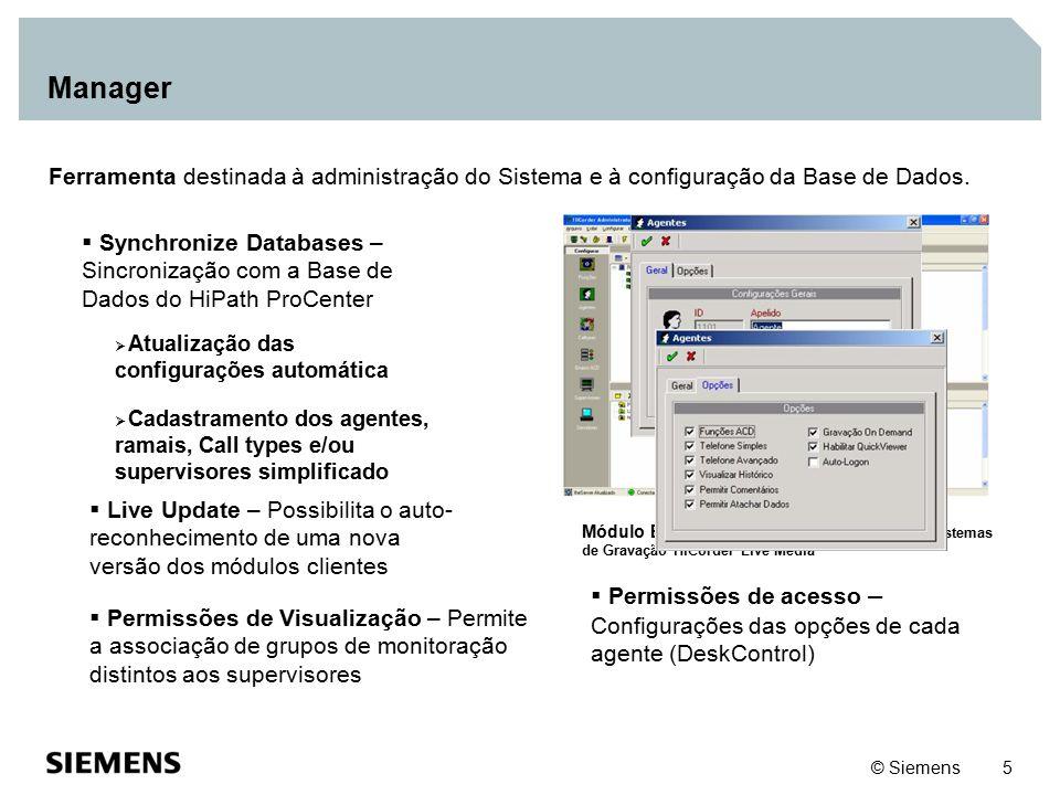 Manager Ferramenta destinada à administração do Sistema e à configuração da Base de Dados.
