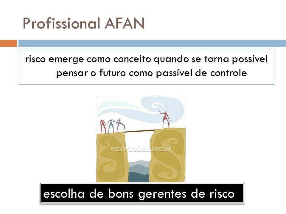 Profissional AFAN escolha de bons gerentes de risco