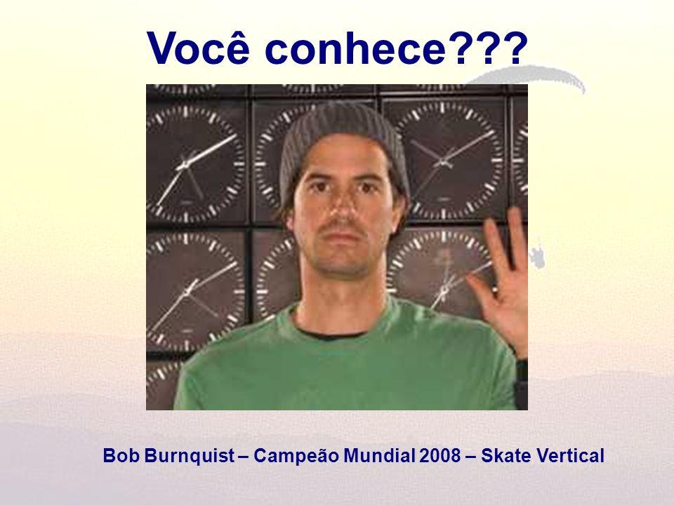 Você conhece Bob Burnquist – Campeão Mundial 2008 – Skate Vertical