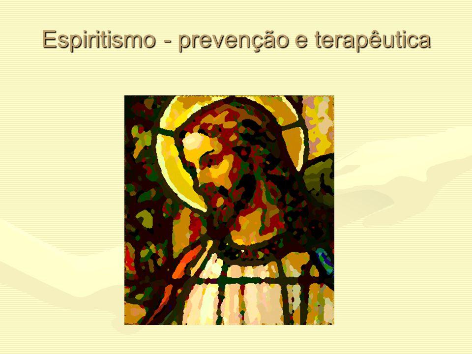 Espiritismo - prevenção e terapêutica