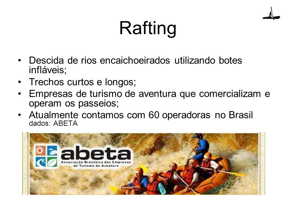 Rafting Descida de rios encaichoeirados utilizando botes infláveis;